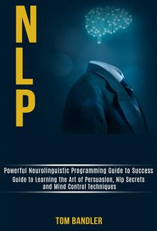 Nlp: Powerful Neurolinguistic Programming Guide to Success PDF