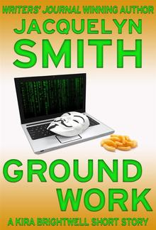 Ground Work: A Kira Brightwell Short Story PDF