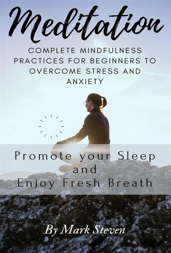Meditation: Complete Mindfulness Practices for Beginners to Overcome Stress and Anxiety PDF