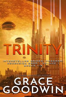 Trinity: Ascension Saga: Books 1-3: Interstellar Brides®: Ascension Saga PDF