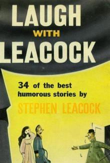 Laugh With Leacock: An Anthology of the Best Works of Stephen Leacock PDF