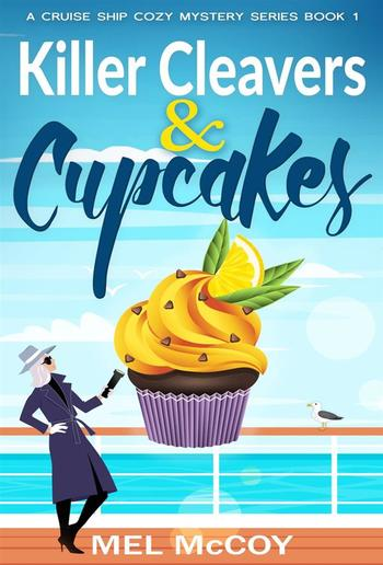Killer Cleavers & Cupcakes (A Cruise Ship Cozy Mystery Series Book 1) PDF