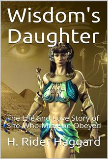 Wisdom's Daughter / The Life and Love Story of She-Who-Must-be-Obeyed PDF