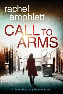 Call to Arms: A Detective Kay Hunter crime thriller PDF