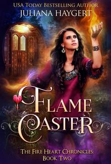 Flame Caster: The Fire Heart Chronicles Book 2 PDF