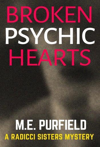 Broken Psychic Hearts (Radicci Sisters Mystery, #5) PDF