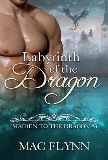 Labyrinth of the Dragon: Maiden to the Dragon, Book 3 PDF
