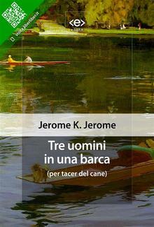 Tre uomini in una barca (per tacer del cane) PDF