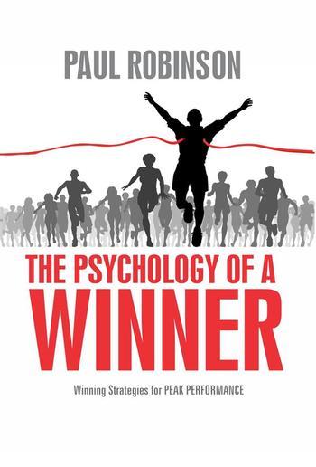 The Psychology of a Winner: Winning strategies for peak performance PDF