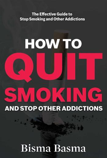 How to Quit Smoking and Stop Other Addictions PDF