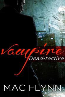 Vampire Dead-tective: Dead-tective, Book 1 PDF