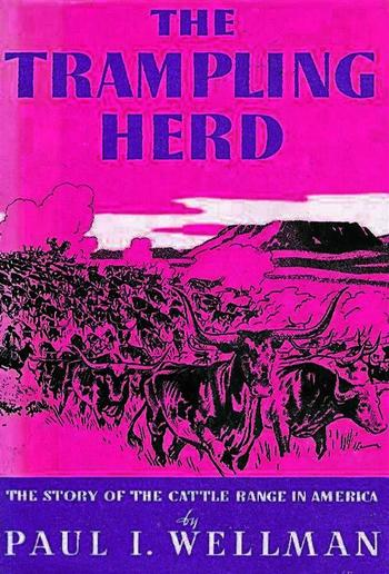 The Trampling Herd: The Story of the Cattle Range in America PDF
