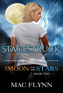 Stagestruck: The Moon and the Stars, Book 2 PDF