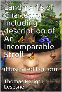 Landmarks of Charleston / Including description of An Incomparable Stroll PDF
