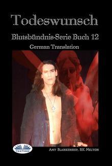 Todeswunsch (Blutsbündnis-Serie Buch 12) PDF