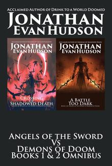 Angels of the Sword Vs Demons of Doom Books 1 & 2 Omnibus PDF
