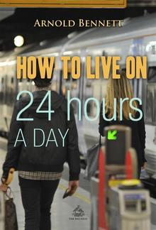 How to Live on 24 Hours a Day PDF