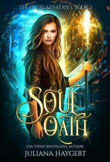 Soul Oath: The Everlast Series Book 2 PDF