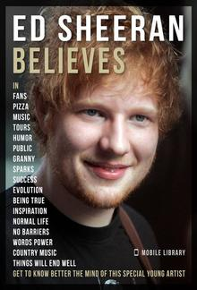 Ed Sheeran Believes - Ed Sheeran Quotes PDF