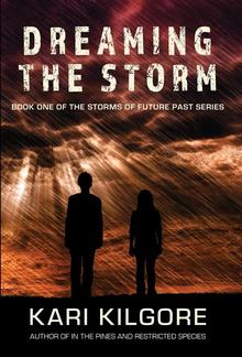 Dreaming the Storm: Book One of the Storms of Future Past Series PDF