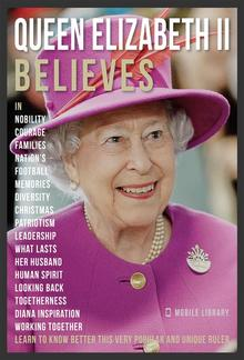 Queen Elizabeth II Believes - Queen Elizabeth II Quotes And Believes PDF