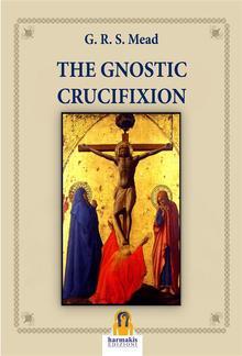 The Gnostic Crucifixion PDF