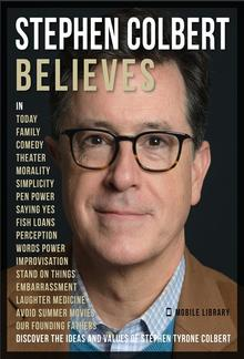 Stephen Colbert Believes - Stephen Colbert Quotes PDF
