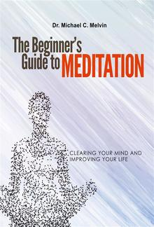 The Beginner's Guide To Meditation PDF