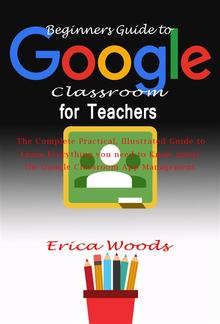 Beginners Guide to Google Classroom for Teachers PDF