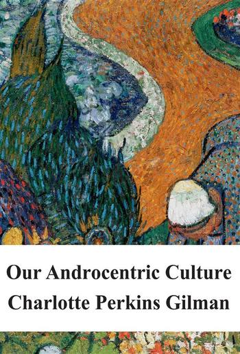 Our Androcentric Culture PDF