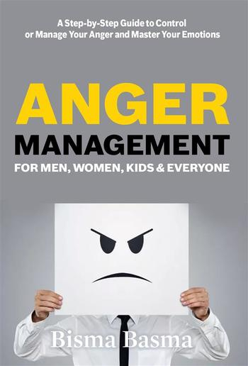 Anger Management for Men, Women, Kids and Everyone PDF