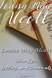 Louisa May Alcott : Her Life, Letters, and Journals PDF
