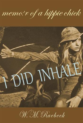 I Did Inhale — Memoir of a Hippie Chick PDF