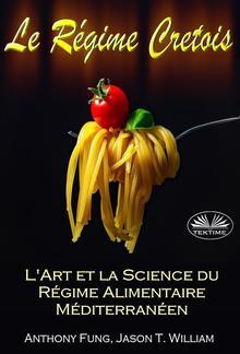 Le Régime Cretois - L'Art Et La Science Du Régime Alimentaire Méditerranéen PDF