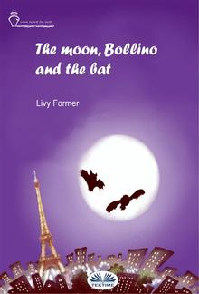 The Moon, Bollino And The Bat PDF