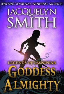 Legends of Lasniniar: Goddess Almighty PDF
