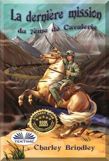 La Dernière Mission Du 7ème De Cavalerie PDF