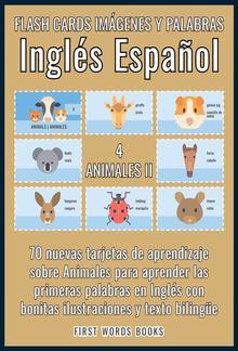4 - Animales II - Flash Cards Imágenes y Palabras Inglés Español PDF