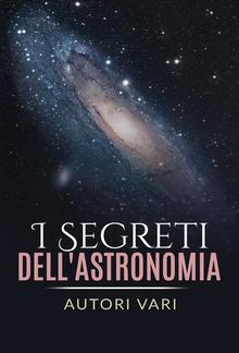 I segreti dell'astronomia PDF