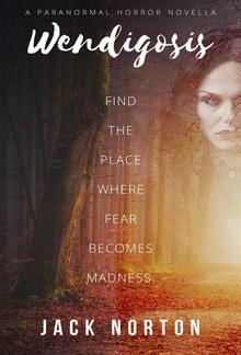 Wendigosis: A Paranormal Horror Novella PDF