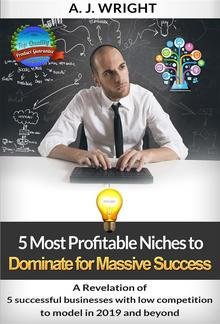5 Most Profitable Niches to Dominate for Massive Success PDF