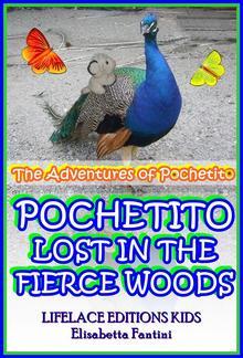 Pochetito Lost in the Fierce Woods (Illustrated) (The Adventures of Pochetito) PDF