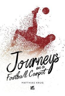 Journeys on a Football Carpet PDF