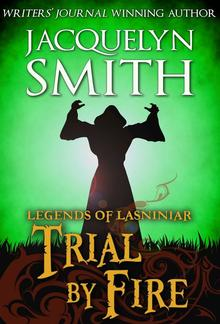 Legends of Lasniniar: Trial by Fire PDF