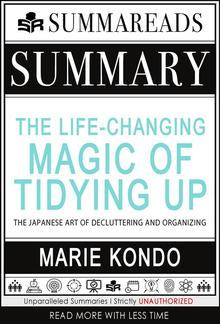Summary of The Life-Changing Magic of Tidying Up: The Japanese Art of Decluttering and Organizing by Marie Kondō PDF