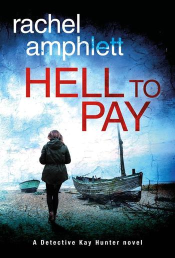 Hell to Pay: A Detective Kay Hunter novel PDF