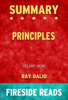 Principles: Life and Work by Ray Dalio: Summary by Fireside Reads PDF