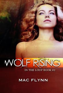 Wolf Rising: In the Loup, Book 2 PDF