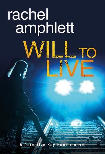Will to Live (A Detective Kay Hunter novel) PDF