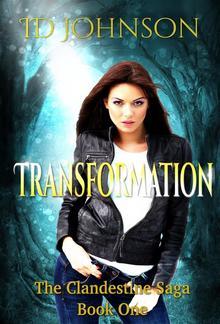 Transformation: The Clandestine Saga Book 1 PDF